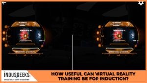 Virtual Reality Training for induction
